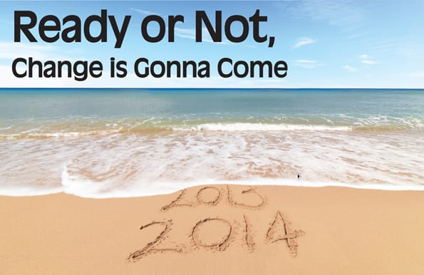 Ready or Not, Change is Gonna Come